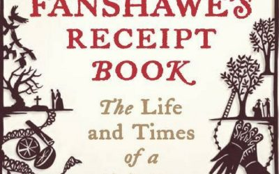 Lady Fanshawes Receipts, A Heroine of the English Civil War
